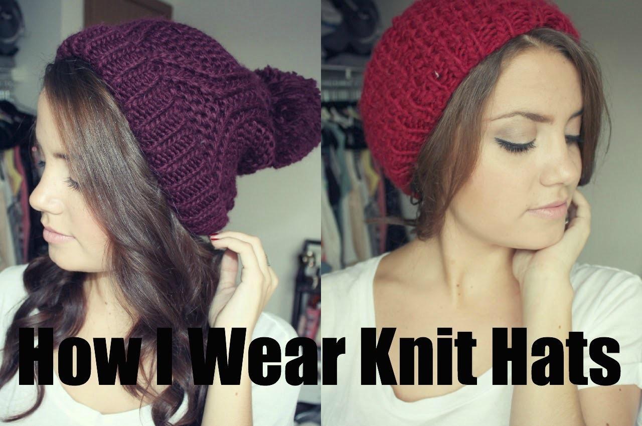 How I Wear Knit Hats!