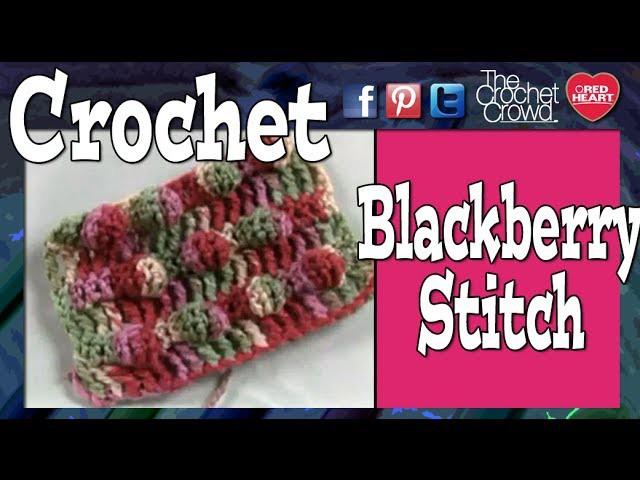 How To Crochet Black Berry Stitch