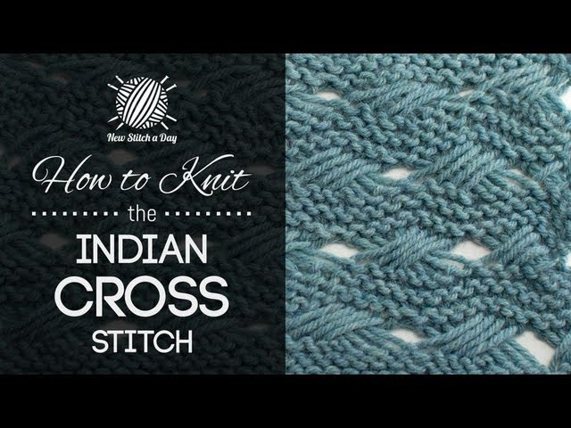 How to Knit the Indian Cross Stitch