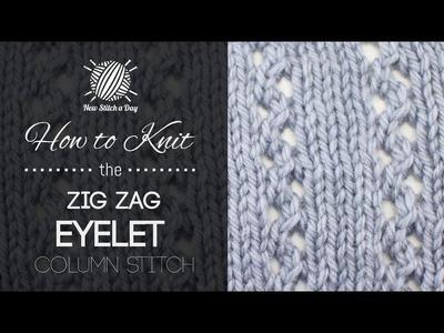 How to Knit the Zig Zag Eyelet Column Stitch
