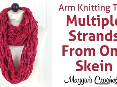 MAGGIE'S ARM KNITTING TIPS: Multiple Yarn Strands from 1 Skein