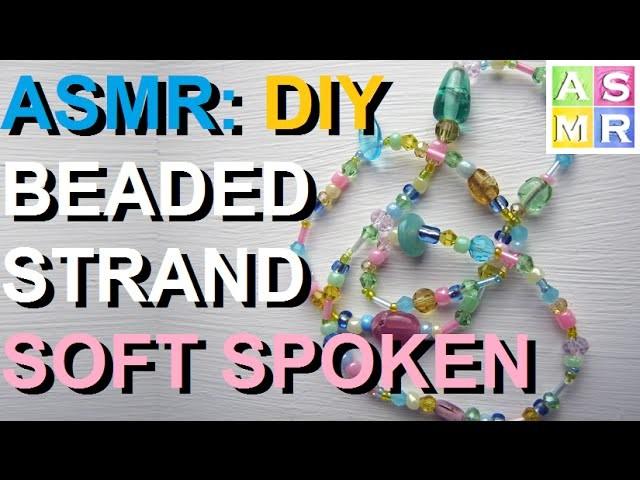 ASMR Beaded Strand Tutorial | Glass Beads | Soft Spoken