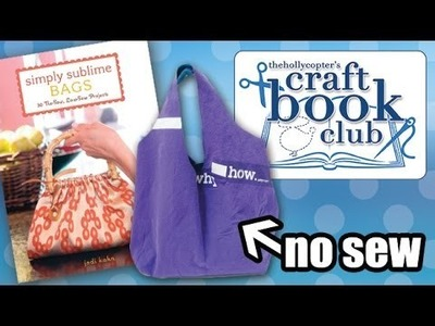 ♡ Craft Book Club - Simply Sublime: Low-sew.No-sew Bags ♡