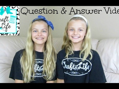 Craft Life ~  Question & Answer Video ~ with Jacy and Kacy