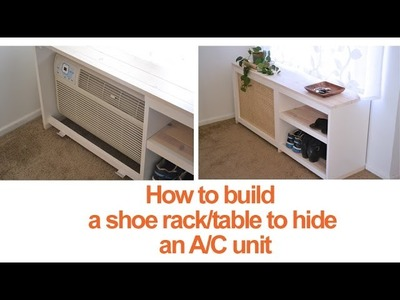How to built a DIY shoe rack or table to conceal an A.C unit – Season 2, Ep 13