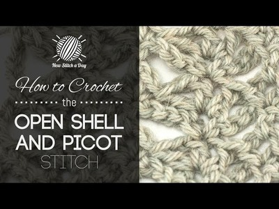 How to Crochet the Open Shell and Picot Stitch