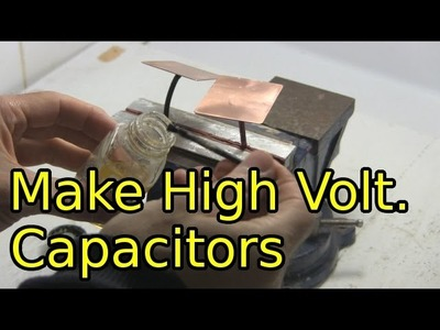 How to Make High Voltage Capacitors - Homemade.DIY Capacitors