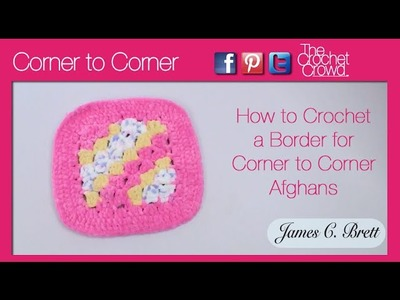 Left Hand: Crochet Borders for Corner to Corner Afghans