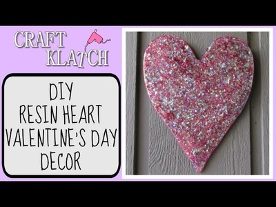 Resin Heart Valentine's Day Decor DIY  Craft Klatch Valentine's Day Series