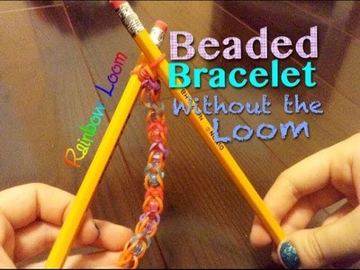 EASY Rainbow Loom Beaded Bracelet w. Pencils (no loom required)