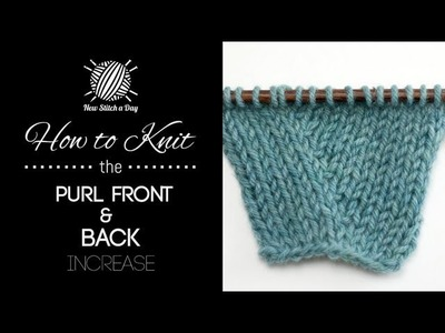 How to Knit the Purl Front and Back Increase