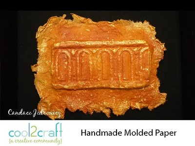 How to Make Molded Handmade Paper Art by Candace Jedrowicz