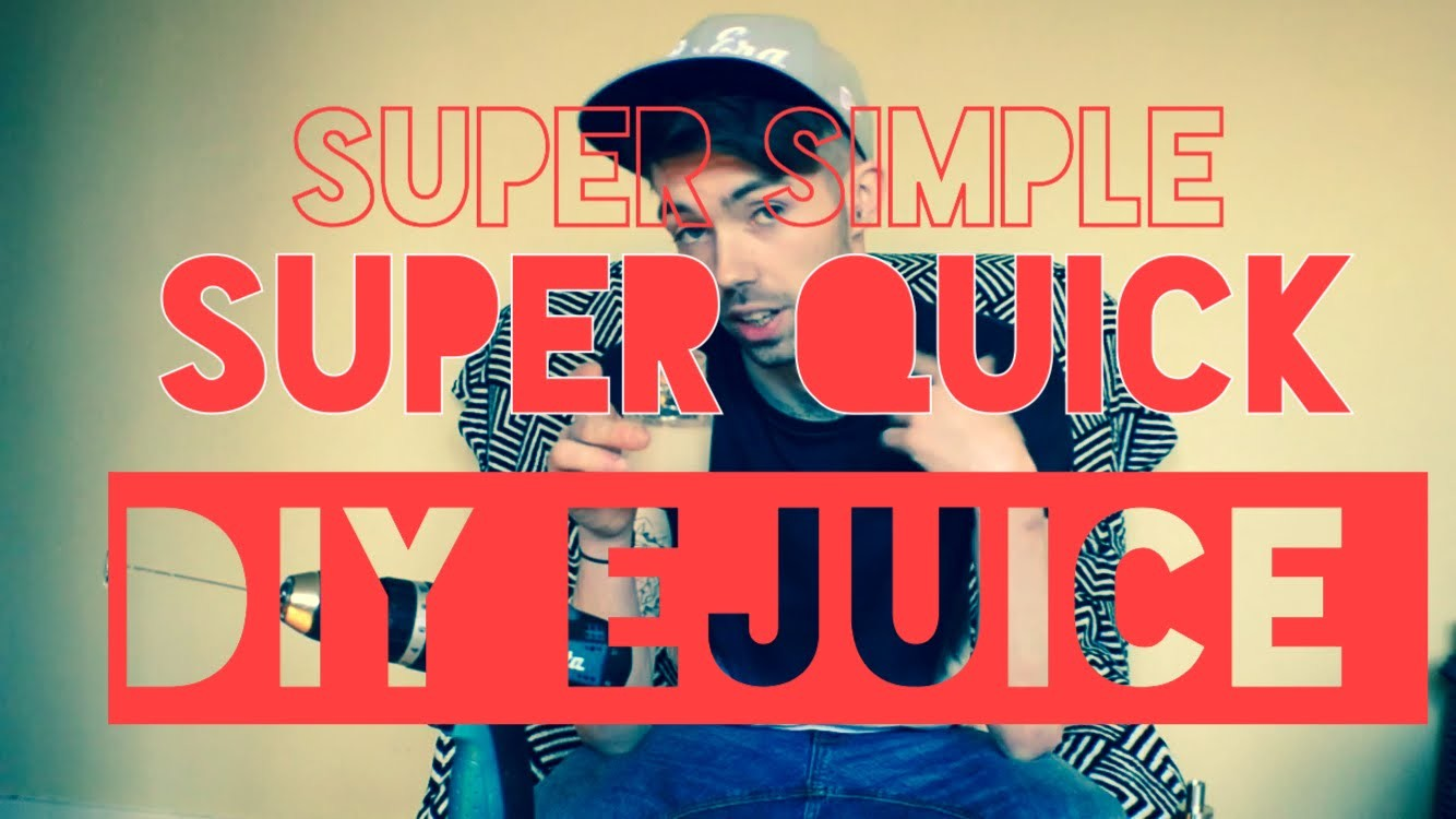 How to make your own E-liquid DIY EJUICE MADE EASY