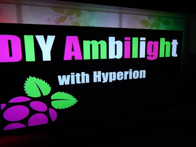 "DIY ""Ambilight"" effect with Hyperion. Works with HDMI.AV Sources 