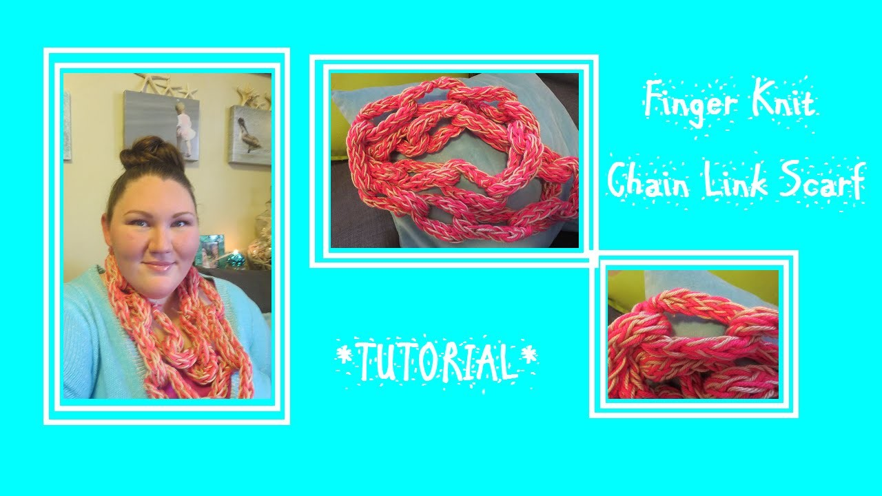 Finger Knit Chain Link Scarf Tutorial