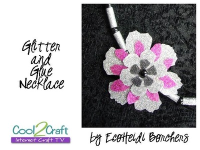 How to Make a Glitter and Glue Floral Necklace by EcoHeidi Borchers