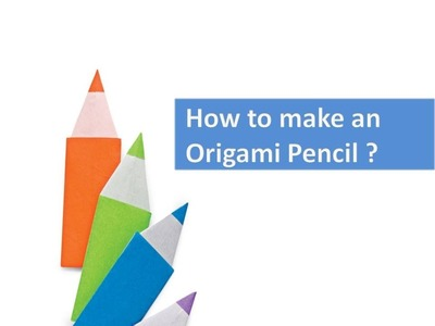 How to make an Origami Pencil