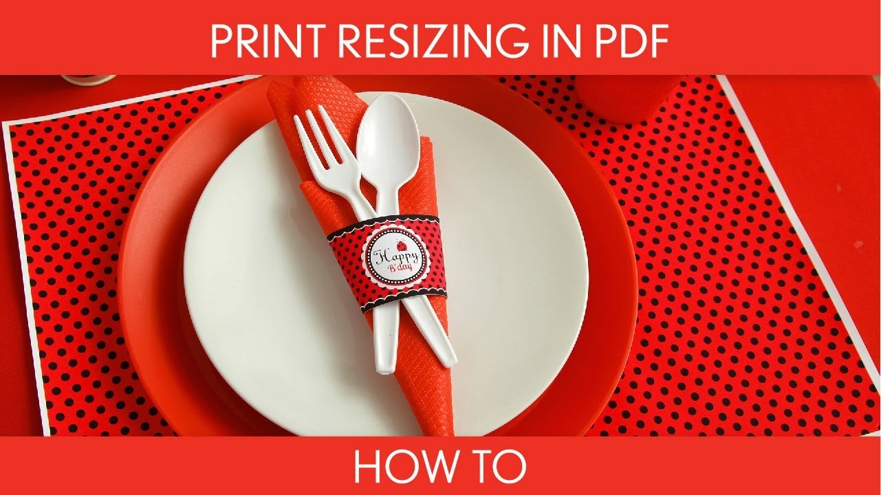 How to Make:  Print Resizing in PDF (Birthday Party). B26