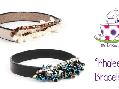 Khaleesi Bracelets - Take A Make Break with Sarah Millsop (♥_♥)