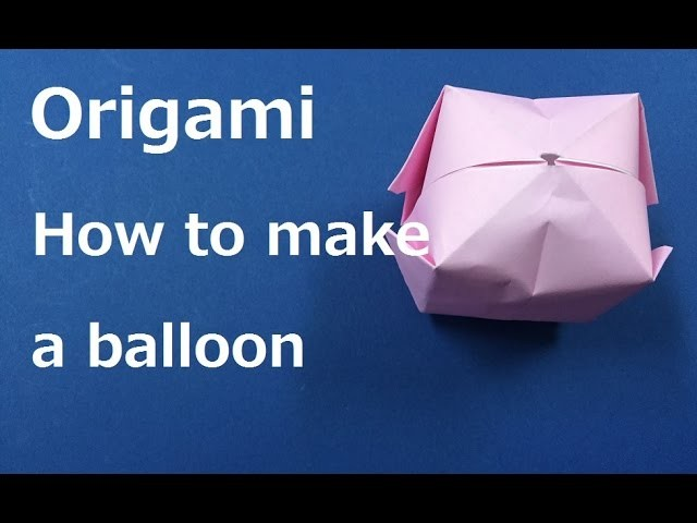 """Origami How to make a """"paper balloon"""" WAHOO"""