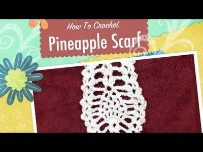 Crochet Pineapple Scarf Tutorial