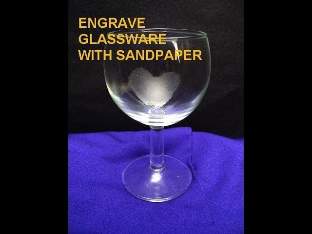 DIY Easy method how to  Etch or Engrave Glassware with sandpaper, monogram glassware for weddings