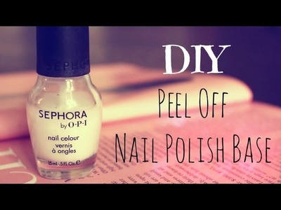 DIY Peel Off Nail Polish Base