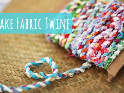 Fabric twine tutorial