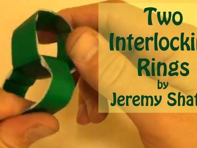 Fold 2 Interlocking Rings by Jeremy Shafer