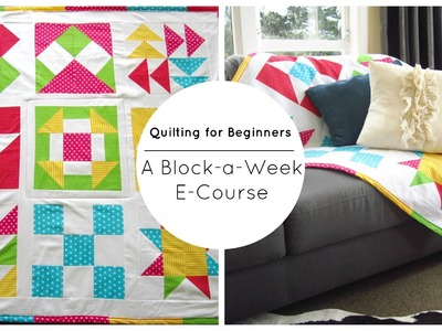 Quilting for Beginners 10 Week E-Course