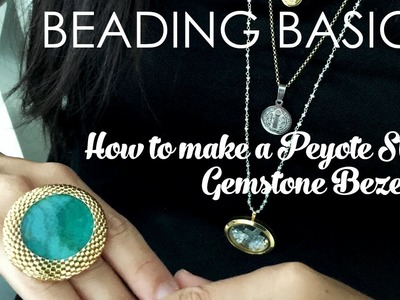 Beading Basics: How to make a Peyote Stitch Gemstone Bezel
