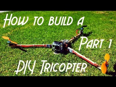 Complete Beginner's Guide to Building a Tricopter Part 1