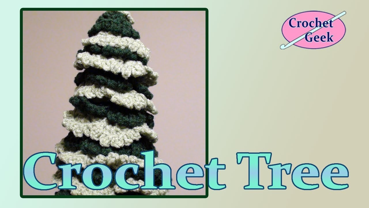 Crochet Christmas Holiday Tree Crochet Geek