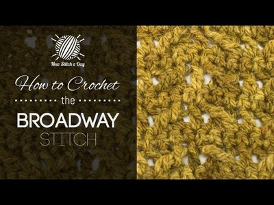 How to Crochet the Broadway Stitch