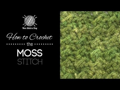 How to Crochet the Moss Stitch