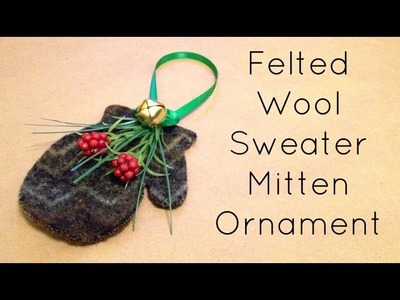 Recycled Wool Sweater Mitten Ornament - Christmas Crafts