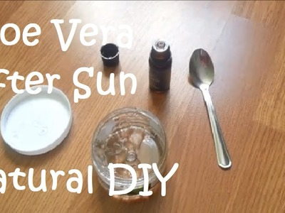 Aloe Vera After Sun - Natural DIY - Very Quick, Simple and Inexpensive