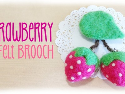 DIY Kawaii Needle Felting Strawberry Felt Brooch