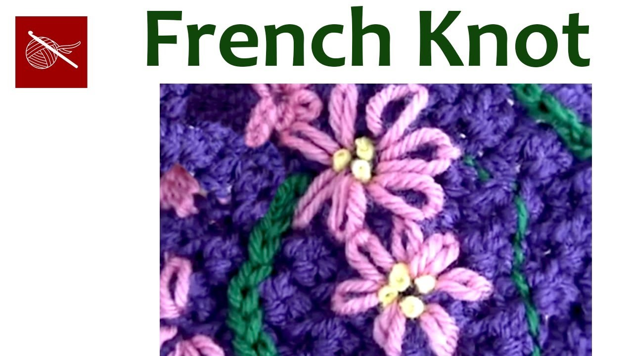 Embroidery french knot stitch crochet tip