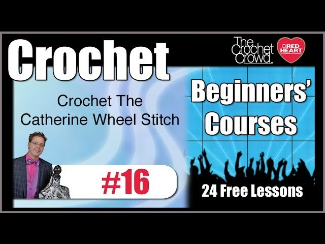 How To Crochet Catherine Wheel Stitch, Part 4 of 4