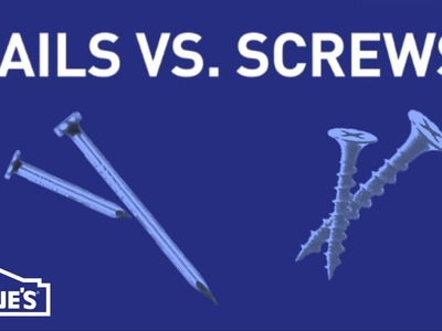 When Do I Use Nails vs. Screws? | DIY Basics