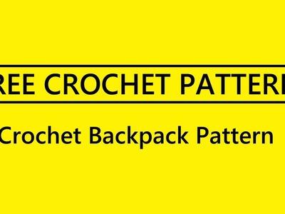 Crochet Backpack Pattern - FREE crochet pattern include