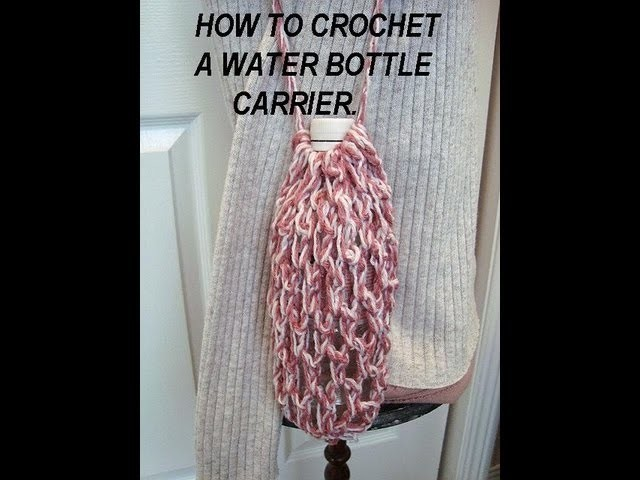 HOW TO CROCHET A WATER BOTTLE CARRIER.