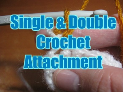 Single Crochet Attachment - Double Crochet Attacment - Left Handed Crochet Tutorial