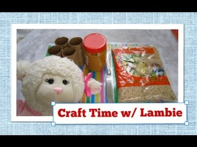 #180: Craft Time with Lambie: Easy To Make Bird Feeders - LambCam