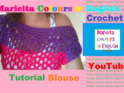 "Crochet Blouse ""Trifina"" Free Pattern(Part 2) by Maricita Colours in English"