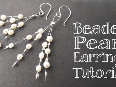 Beaded Pearl Earrings Tutorial