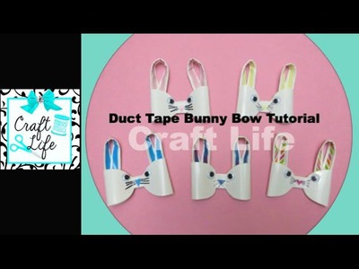 Craft Life Duct Tape Bunny Bow Tutorial