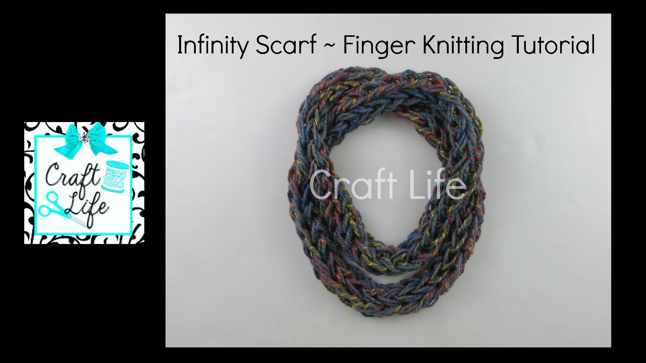 Craft Life ~ Finger Knitting ~ Infinity Scarf Tutorial