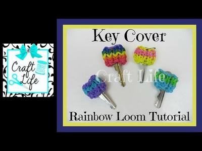 Craft Life Key Cover Tutorial on One Rainbow Loom